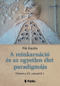 A reinkarnáció és az egyetlen élet paradigmája
