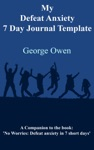 My Defeat Anxiety 7 Day Journal Template