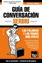 Guía De Conversación Español-Serbio Y Mini Diccionario De 250 Palabras