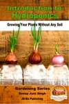 Introduction To Hydroponics Growing Your Plants Without Any Soil