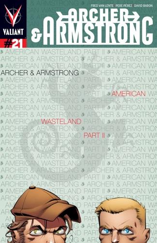 Fred Van Lente, Pere Pérez & David Baron - Archer & Armstrong (2012) Issue 21