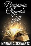 Benjamin Clymers Gift