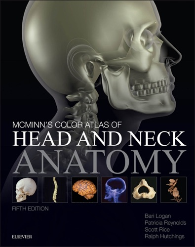 Bari M. Logan MA FMA Hon MBIE MAMAA, Patricia Reynolds BDS MBBS MAODE(Open) PhD EDSRC, Scott Rice MBBS BDS(Hons) MA ClinEd AKC MFDSRCS(Eng) FHEA & Ralph T. Hutchings - McMinn's Color Atlas of Head and Neck Anatomy E-Book