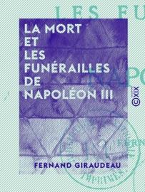 LA MORT ET LES FUNéRAILLES DE NAPOLéON III