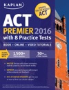 Kaplan ACT Premier 2016 With 8 Practice Tests