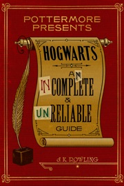 Hogwarts: An Incomplete and Unreliable Guide - J.K. Rowling Book