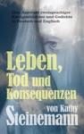 Leben Tod Und Konsequenzen Eine Auswahl Zweisprachiger Kurzgeschichten Und Gedichte In Deutsch Und Englisch
