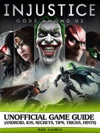 Injustice Gods Among Us Unofficial Game Guide Android IOS Secrets Tips Tricks Hints