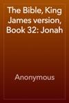 The Bible King James Version Book 32 Jonah