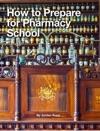 How To Prepare For Pharmacy School
