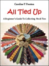All Tied Up A Beginners Guide To Collecting Neck Ties