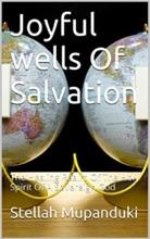 Joyful Wells Of Salvation: The Healing Realm Of The Holy Spirit