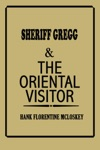 Sheriff Gregg  The Oriental Visitor
