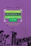 Watching Womens Liberation 1970