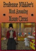 Professor Nibbler's Most Amazing Mouse Circus