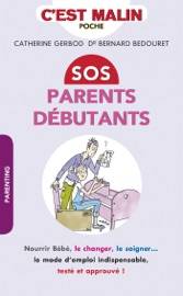 SOS PARENTS DéBUTANTS, CEST MALIN