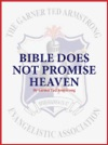 Bible Does Not Promise Heaven