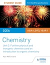 CCEA AS Unit 2 Chemistry Student Guide Further Physical And Inorganic Chemistry And An Introduction To Organic Chemistry