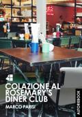 Colazione al Rosemary's diner club