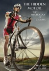 The Hidden Motor The Psychology Of Cycling
