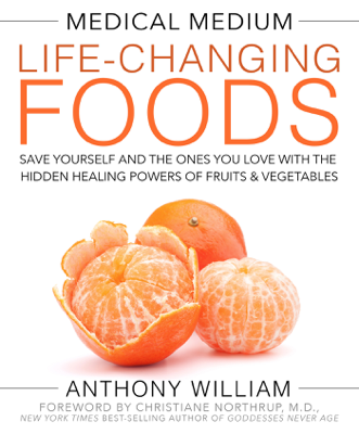 Medical Medium Life-Changing Foods - Anthony William book