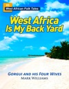 Gorgui And His Four Wives - A West African Folk Tale Re-told West Africa Is My Back Yard