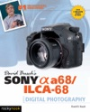 David Buschs Sony Alpha A68ILCA-68 Guide To Digital Photography