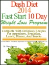 DASH Diet 2014 Fast Start 10 Day Weight Loss Program Complete With Delicious Recipes For Appetizers Breakfast Lunch Dinner And Snacks