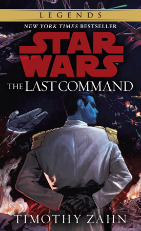 The Last Command: Star Wars (The Thrawn Trilogy) - Timothy Zahn