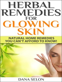 HERBAL REMEDIES FOR GLOWING SKIN NATURAL HOME REMEDIES YOU CAN'T AFFORD TO KNOW!