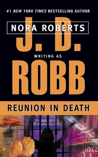 J. D. Robb - Reunion in Death