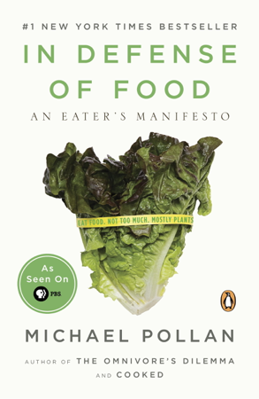 In Defense of Food - Michael Pollan