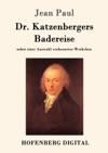 Dr Katzenbergers Badereise