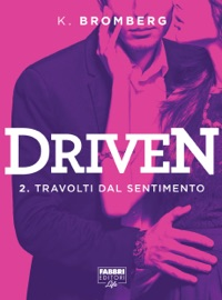 Driven - 2. Travolti dal sentimento PDF Download