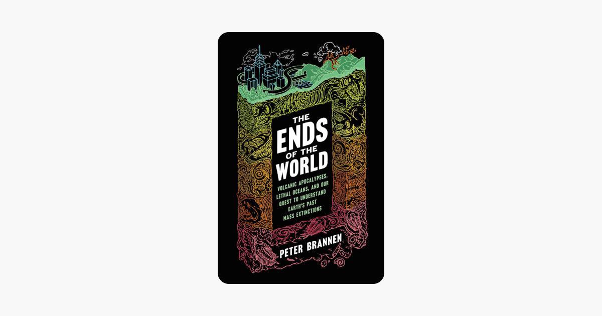 The Ends of the World - Peter Brannen
