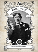 The Complete Works of Oscar Wilde (Illustrated, Inline Footnotes)