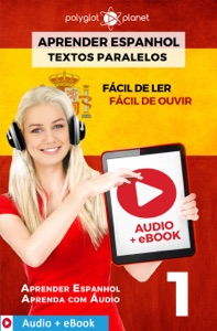 Aprender Espanhol - Textos Paralelos : Fácil de ouvir - Fácil de ler : Audio + eBook N.º 1 Book Cover