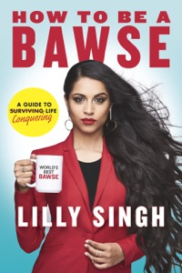 How to Be a Bawse da Lilly Singh