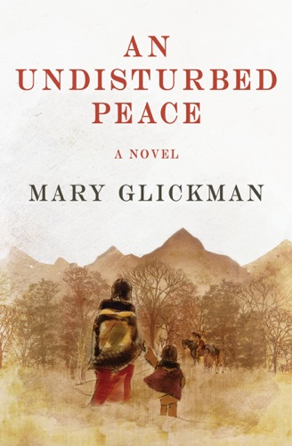 Mary Glickman - An Undisturbed Peace