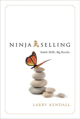 Ninja Selling - Larry Kendall book