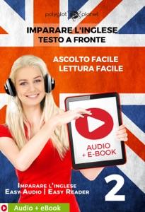 Imparare l'inglese - Testo a fronte : Lettura facile - Ascolto facile : Audio + E-Book num. 2 Book Cover