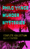 PHILO VANCE MURDER MYSTERIES - Complete Collection (Illustrated)