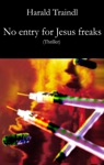 No Entry For Jesus Freaks