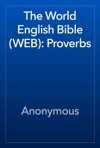 The World English Bible WEB Proverbs