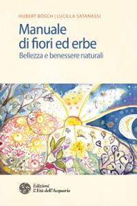 Manuale di fiori ed erbe da Hubert Bösch & Lucilla Satanassi