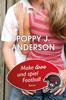 Poppy J. Anderson - Make Love und spiel Football Grafik