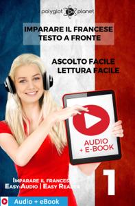 Imparare il francese - Testo a fronte : Lettura facile - Ascolto facile : Audio + E-Book num. 1 Copertina del libro