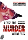 A Case For Murder Aaliyah Files