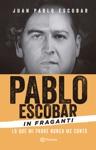 Pablo Escobar In Fraganti