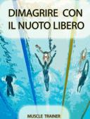 Dimagrire con il Nuoto Libero